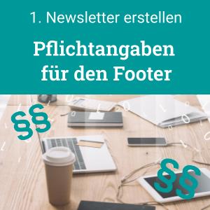 Pflichtangaben für den Footer, 1. Newsletter erstellen