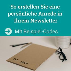 Persönliche Anrede im Newsletter erstellen, mit Beispiel-Codes
