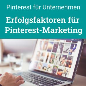 Pinterest für Unternehmen - Erfolgsfaktoren Überblick