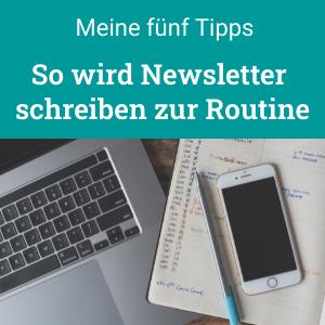 Newsletter schreiben mit Routine, 5 Tipps