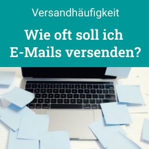 Wie oft soll ich meinen Newsletter versenden? Tipps zur Versandhäufigkeit