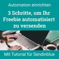 Freebie automatisiert versenden in 3 Schritten, mit Tutorial für Sendinblue