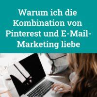 Warum ich die Kombination von Pinterest und E-Mail-Marketing liebe, Onlinemarketing